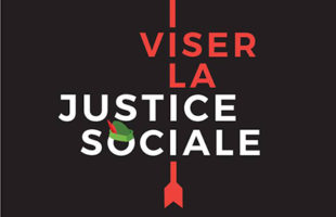Campagne «Viser la justice sociale. Récupérer notre trésor collectif» de la Coalition Main Rouge