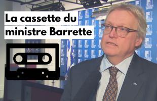La cassette du ministre Barrette
